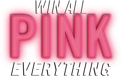 heading: Win all pink everything.
